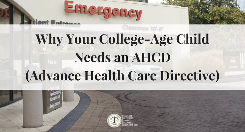 Why Your College-Age Child Needs an AHCD (Advance Health Care Directive)