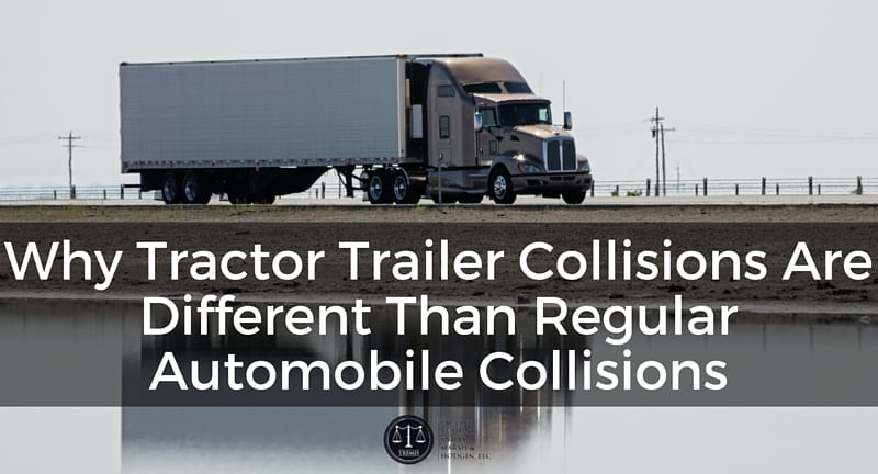 Why Tractor Trailer Collisions Are Different Than Regular Automobile Collisions
